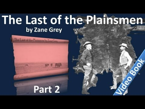 Part 2 - The Last of the Plainsmen Audiobook by Zane...