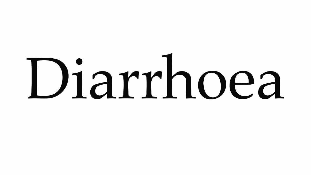 How To Pronounce Diarrhoea