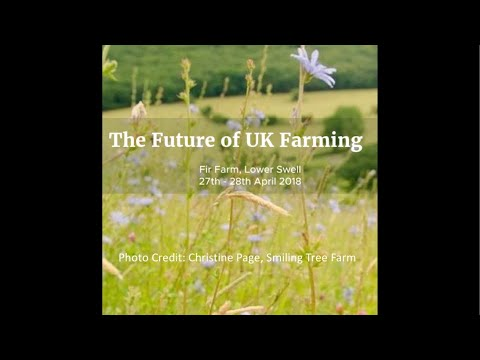 The Future of UK Farming- Sustainable Food Trust -Minette batters & Patrick Holden