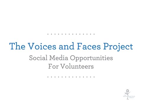 Social Media Opportunities with The Voices and Faces Project for Volunteers