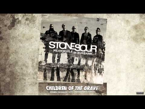 Stone Sour  Children Of The Grave