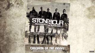 Stone Sour - Children Of The Grave