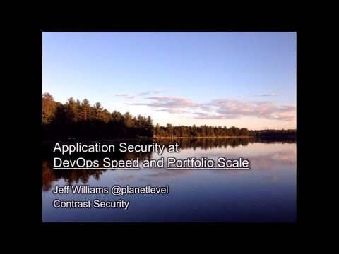 Application Security at DevOps Speed and portfolio scale - Jeff Williams