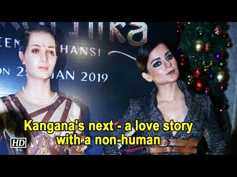 Kangana's next - a love story with a non-human Mp3