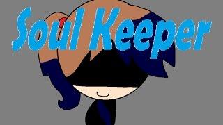 Soul Keeper part 1