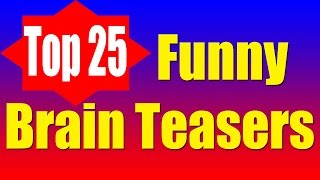 Top 25 Funny Brain Teasers