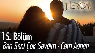 Beni Seni Çok Sevdim - Cem Adrian  - Hercai 15. Bölüm