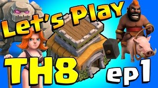 Clash of Clans: Let's Play TH8! ep1 - How to start TH8!