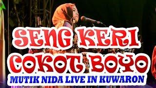 SENG KERI COKOT BOYO MUTIK NIDA LIVE IN KUWARON