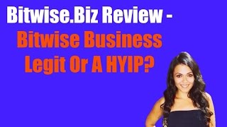 Bitwise.Biz Review - Bitwise Business Legit Or A HYIP?
