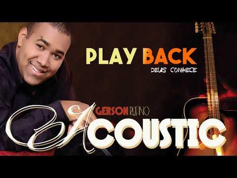 GERSON RUFINO - DEUS CONHECE -  PLAY BACK