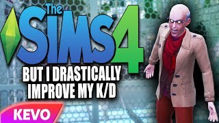 Sims 4 but I drastically improve my k/d