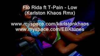 Flo Rida ft T-Pain - Low (Karlston Khaos Rmx)