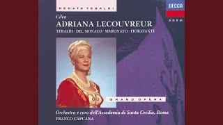 Cilèa: Adriana Lecouvreur / Act 2 - Con la Regina a lungo favella!
