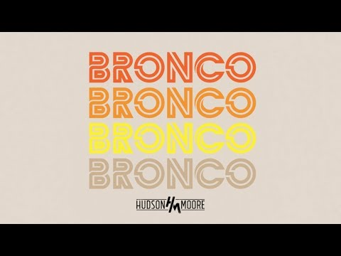 Hudson Moore - Bronco (Official Audio)