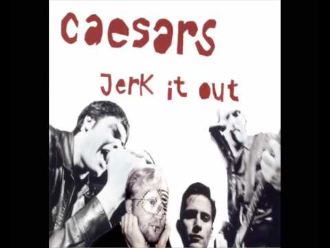 Jerk It Out - Caesars