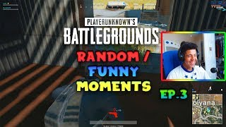 PUBG Random/Funny Moments (pt.3)