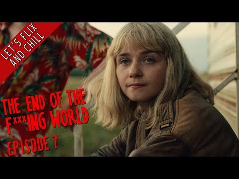 The End Of The F***ing World - Episode 7 - Let's Flix And Chill (Commentary by Stewart)