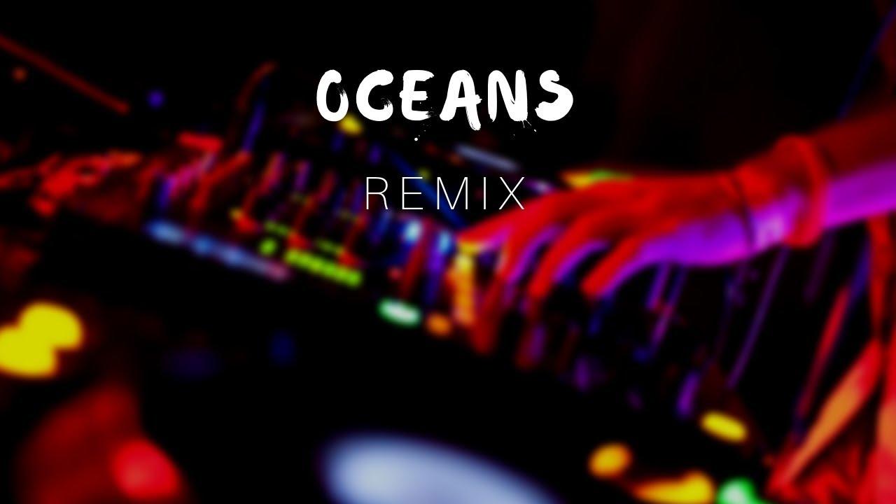 Oceans - Hillsong (REMIX)