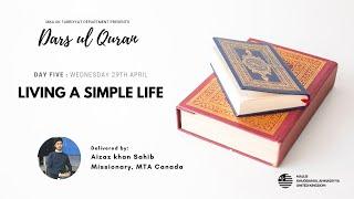 Daily Dars ul Quran #5: Living a simple life #Ramadan2020