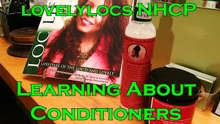 Learning About Conditioners on Natural Hair || LovelyLocs NHCP