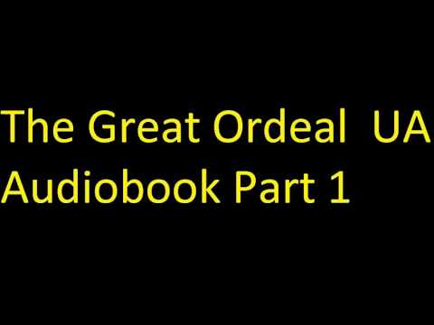 The Great Ordeal UA Audiobook Part 1