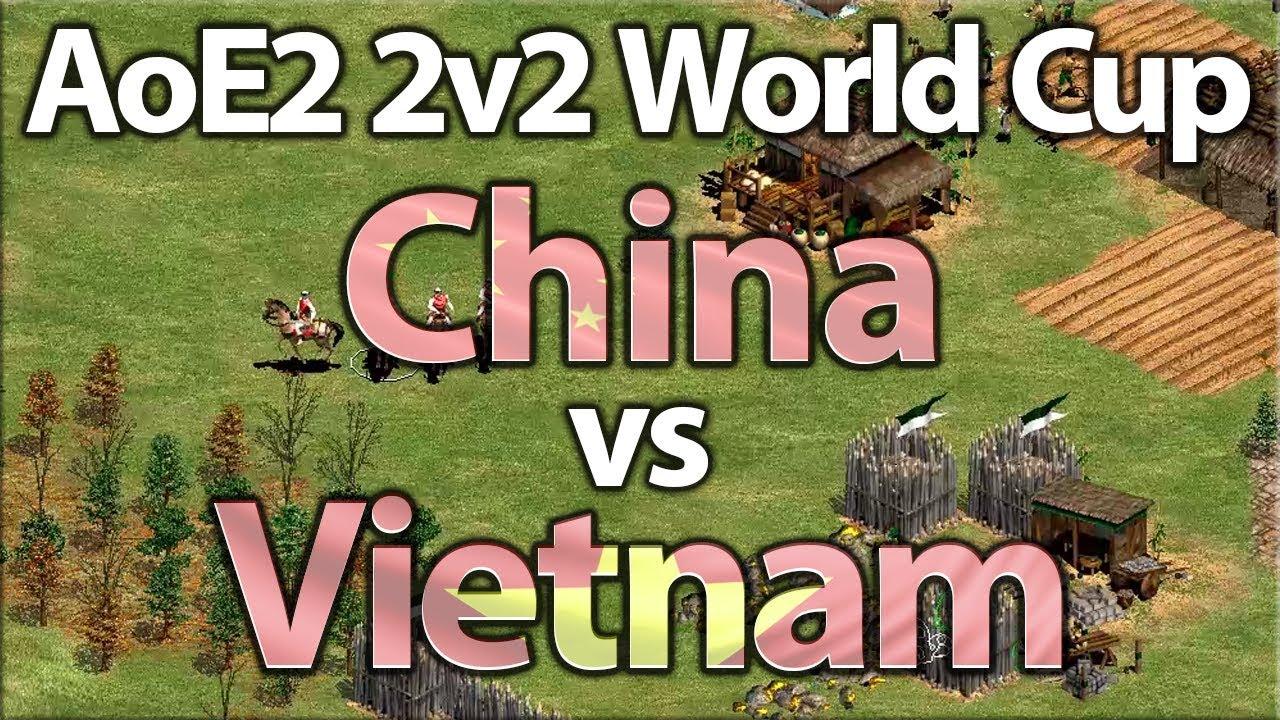 AoE2 2v2 World Cup   China vs Vietnam   Semi Finals