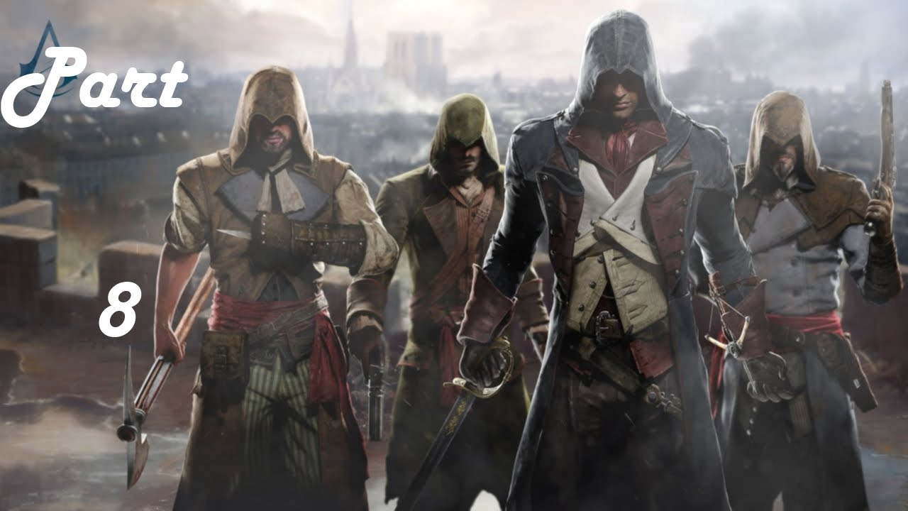 Assassins Creed Unity Walkthrough Part 8 The Court Of Miracles Youtube