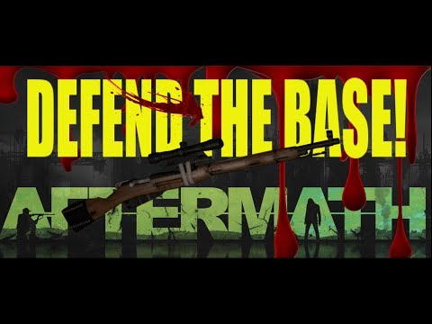 DayZ Aftermath - Defend The Base!