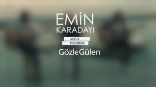 Emin KARADAYI  - GÖZLERİ AŞKA GÜLEN (Akustik Cover) Video