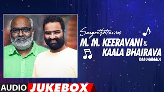 Sangeethotsavam - M.M. Keeravani & Kaala Bhairava Raagamaala Audio Jukebox | Telugu Hits Collection