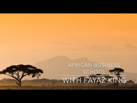 African Business School with Fayaz King - A Lesson on Cooperation