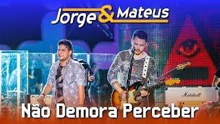 Jorge e Mateus - Não Demora Perceber - [DVD Ao Vivo em Jurerê] - (Clipe Oficial)