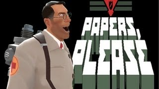 Repeat youtube video Medic's Papers Please