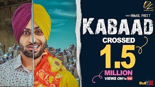 Kabaad (Full Song) Anmol Preet | New Punjabi Songs 2017 | Leinster Productions