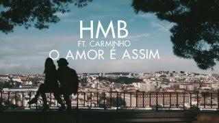 HMB ft. Carminho - O Amor é Assim (Lyric Video)