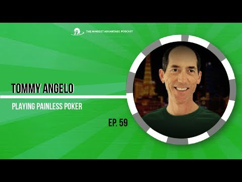 Tommy Angelo On Playing Painless Poker #59
