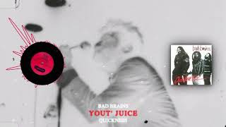 Bad Brains - YOUT' JUICE - Quickness (1989)
