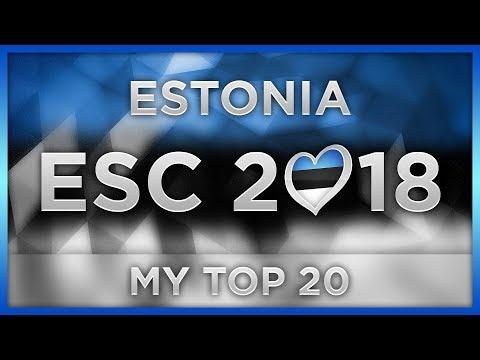 TOP 20 ESTONIA ESC 2018 (Eesti Laul Preselection)