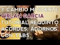 Download Y Cambio Mi Suerte - Virlan Garcia - Tutorial - Requinto - Acordes - Guitarra