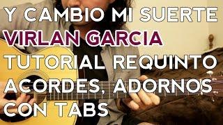 Y Cambio Mi Suerte - Virlan Garcia - Tutorial - Requinto - Acordes - Guitarra