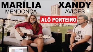 Marília Mendonça e Xandy Aviões ♪ Alô Porteiro #Acústico