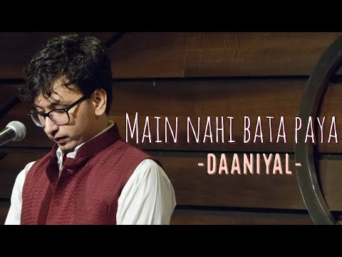 Main Nahi Bata Paya - Daaniyal ft Hasan Baldiwala | Spill Poetry|  Latest Hindi Poetry