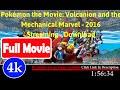 Pokémon the Movie: Volcanion and the Mechanical Marvel  [ Full*Movie*2016 ]