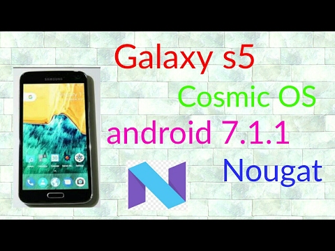 Cosmic OS rom nougat 7 1 1 on galaxy s5 g900h exynos by All about  technology 24x7