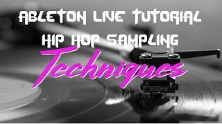 Ableton Live Tutorial - Hip Hop Sampling Techniques