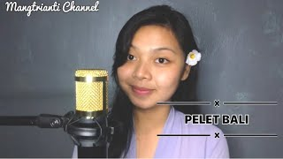 PELET BALI cover by Mangtrianti