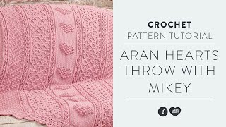 Aran Hearts Throw with Mikey of The Crochet Crowd | Textured Crochet Pattern Tutorial |