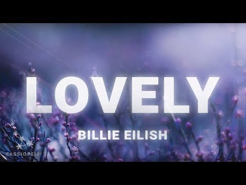 Billie Eilish - Lovely (Lyrics) ft. Khalid letöltés