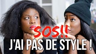 SOS : J'AI PAS DE STYLE !